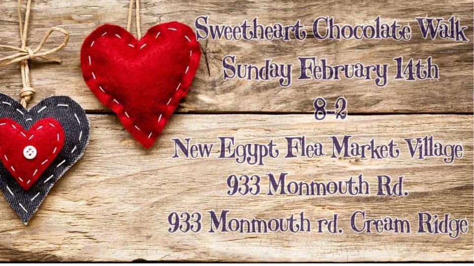 Sweetheart Chocolate Walk at The New Egypt Flea Market Village- February 14, 2021