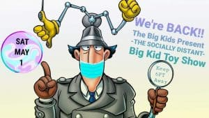 The SPRING Big Kid Toy Show- May 1, 2021