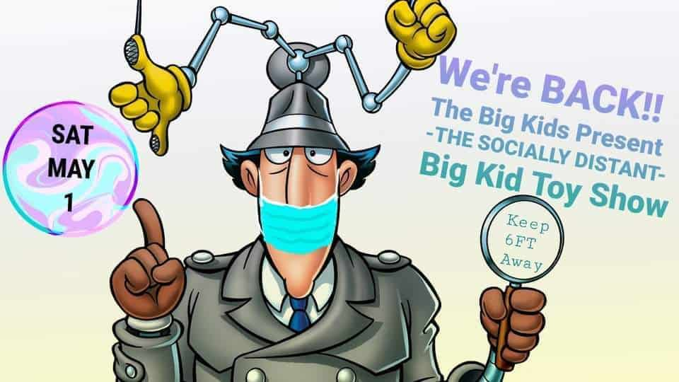 The SPRING Big Kid Toy Show -The Socially Distant Version-<br>May 1, 2021