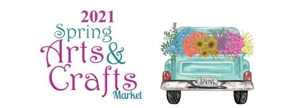 2021 Spring Arts & Crafts Market<br>May 23, 2021