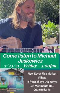 Michael Jaskewicz @ Tye Dye Amy's Full Moon Market – <br>July 23, 2021